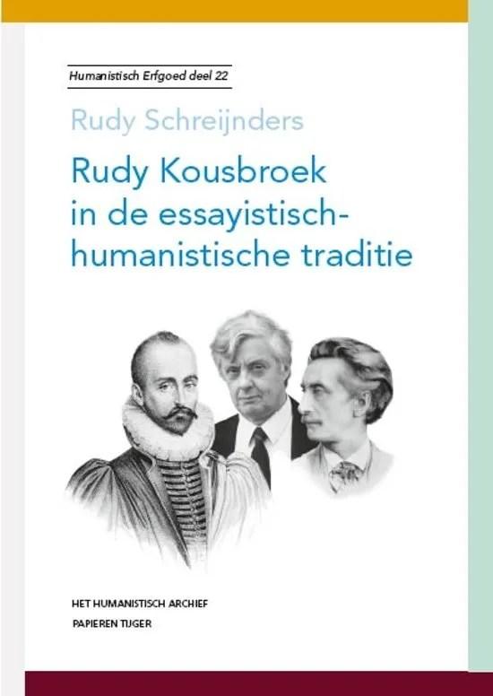 Omslag Rudy Kousbroek in de essayistisch-humanistische traditie - Rudy Schreijnders