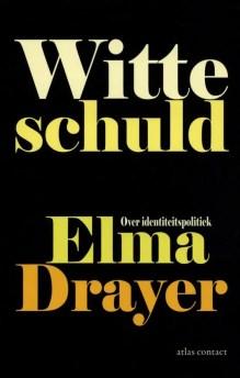 Omslag Witte schuld, over identiteitspolitiek - Elma Drayer