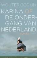 Omslag Karina of de ondergang van Nederland - Wouter Godijn