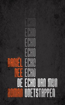 Omslag De echo van mijn voetstappen - Daniël Dee