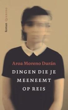 Omslag Dingen die je meeneemt op reis - Aroa Moreno Durán