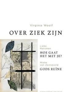 Omslag Over ziek zijn  - Virginia Woolf Lieke Marsman Mieke van Zonneveld Deryn Rees-Jones