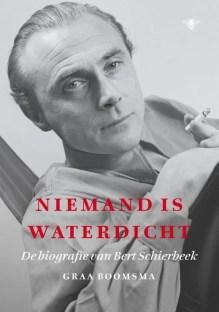 Omslag Niemand is waterdicht. De biografie van Bert Schierbeek - Graa Boomsma