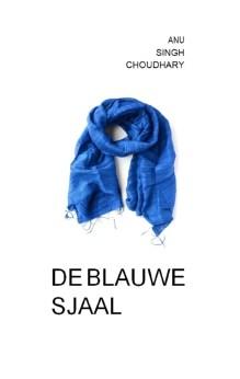 Omslag De blauwe sjaal - Anu Singh Choudary
