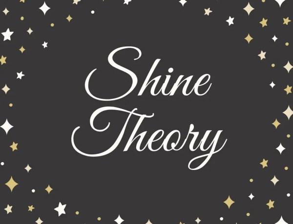 Shine Theory: I don't shine if you don't shine