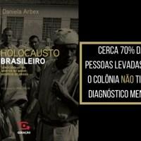 [Resenha] - Holocausto Brasileiro - Daniela Arbex