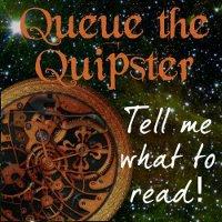 Queue the Quipster