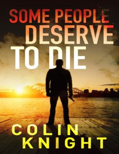 Some People Deserve to Die (Colin Knight)