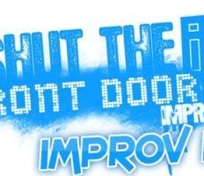 Shut The Front Door: Improv 101 - Starting February 16th