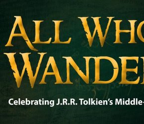 All Who Wander - Celebrating JRR Tolkien's Middle-earth
