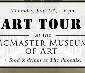 WISE Summer Social: McMaster Museum Tour & Refreshments at The Phoenix!
