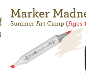 Markers Madness 2 - Summer 2017 Art Camp (10-17yrs)