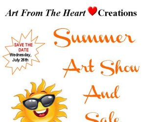 "Join Us For Our ""Art From The Heart"" Creations  Summer Art Show & Sale"
