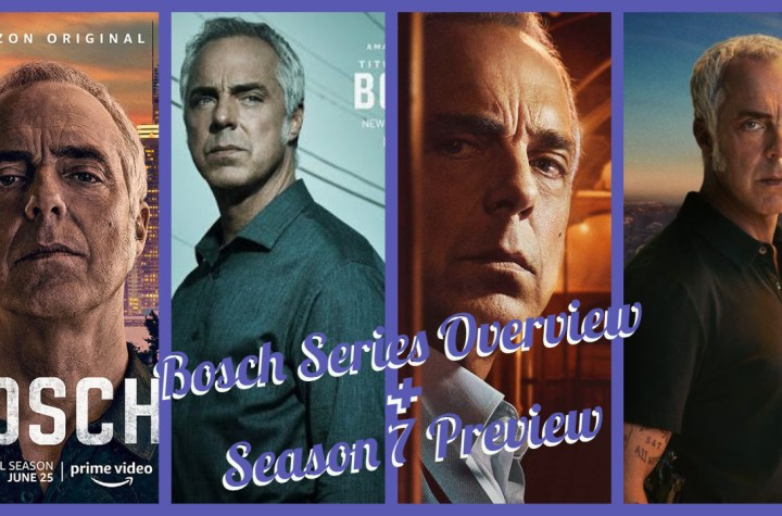 Looking back at the Amazon Original Series Bosch and also what to expect from Bosch's 7th and Final Season.