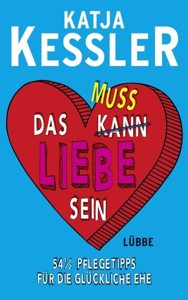 Das muss Liebe Sein – Katja Kessler