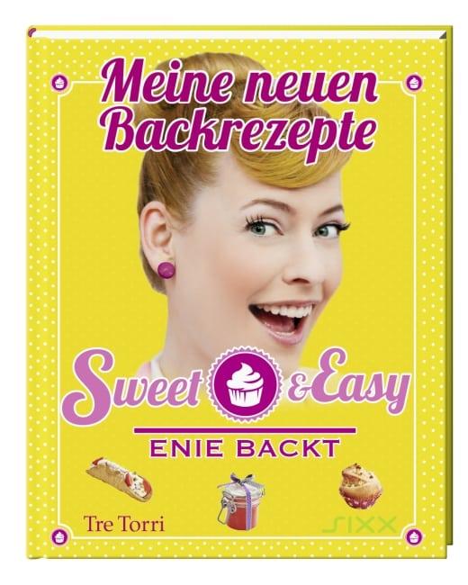 Meine neuen Backrezepte, Sweet & Easy – Enie backt - Enie van der Meiklokjes