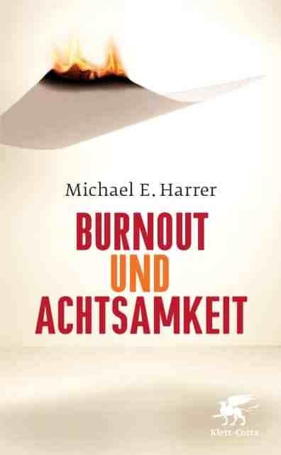 Burnout und Achtsamkeit – Michael E. Harrer