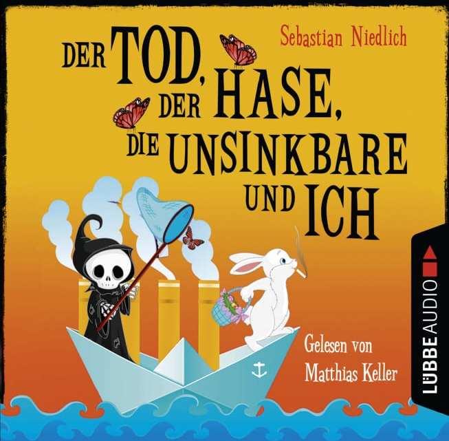 Der Tod, der Hase, die Unsinkbare und ich  – Sebastian Niedlich