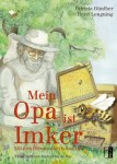 Mein Opa ist Imker – Patricia Günther, Horst Lenging