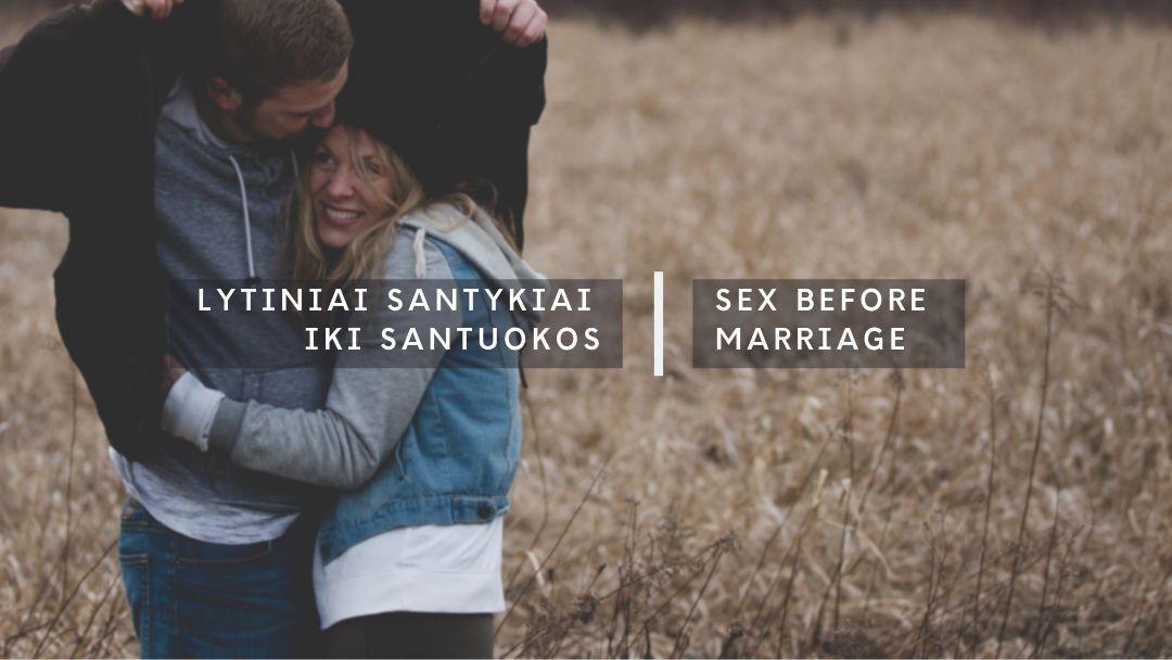 Lytiniai santykiai iki santuokos