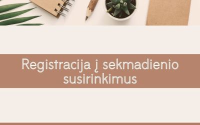 REGISTRACIJA Į SEKMADIENIO SUSIRINKIMUS
