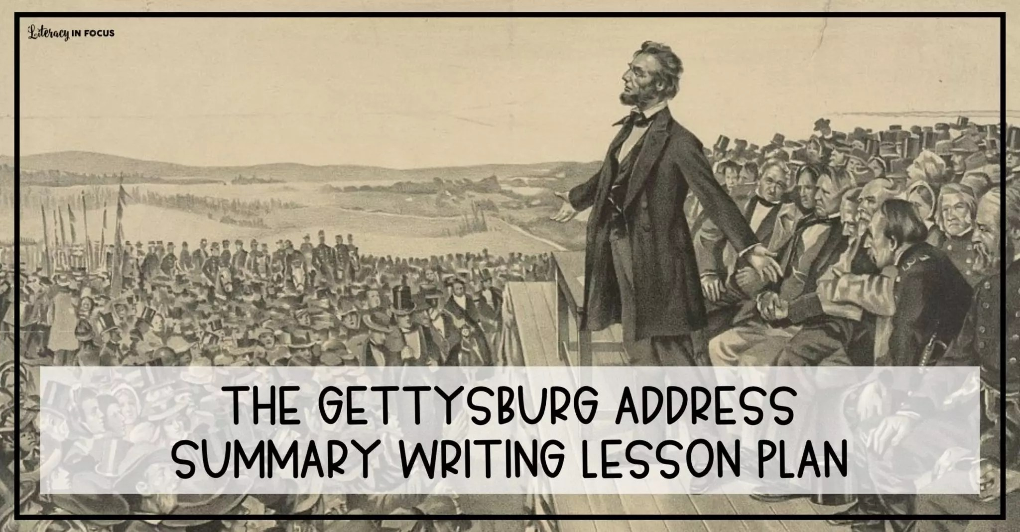 The Gettysburg Address Summary Writing Lesson