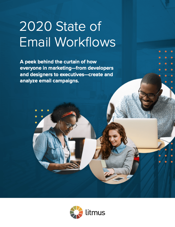 Litmus' 2020 State of Email Workflows report