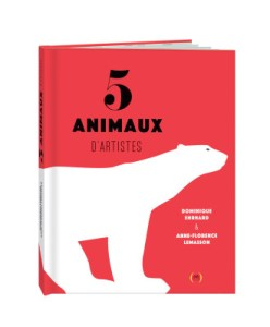 5 animaux d'artistes, Dominique Ehrhardt, Anne-Florence Lemasson, les grandes personnes