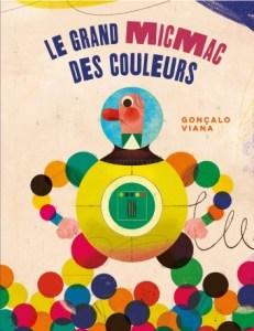 Le grand micmac des couleurs, Gonçalo Viana, éditions Format,