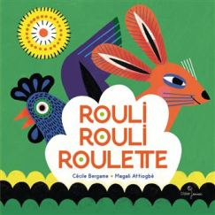 Rouli rouli roulette Cécile Bergame, Magali Attiogbé, Didier jeunesse