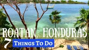 Travel Roatan - 7 Awesome Things To Do In Roatan Honduras!