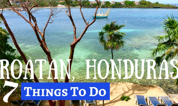 Travel Roatan - 7 Awesome Things To Do In Roatan Honduras!