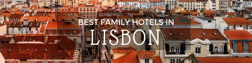 Best Family Hotels in Lisbon | A Lisbon guide to family-friendly hotels as hand selected by Little City Trips - city travel experts