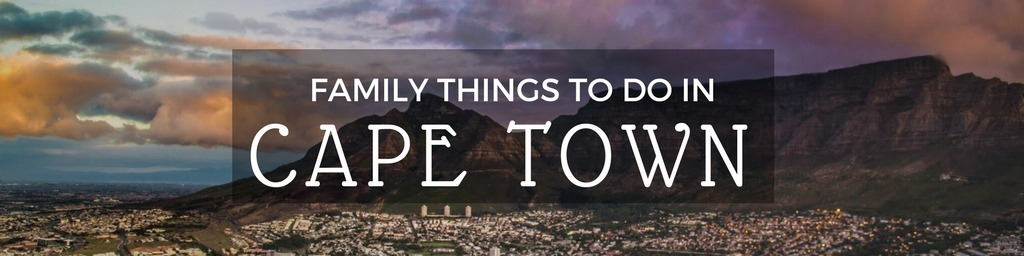 Family Things to do In Cape Town | Top tips for family-friendly things to do in Cape Town by Little City Trips - City Travel Experts