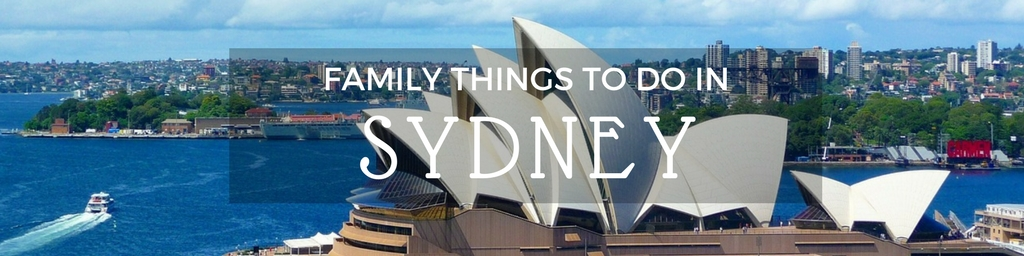 Family Things to do In Sydney | Top tips for family-friendly things to do in Sydney by Little City Trips - City Travel Experts