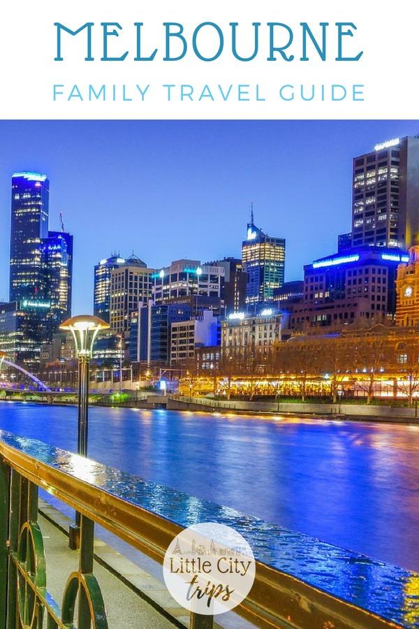Family travel guide to Melbourne Australia