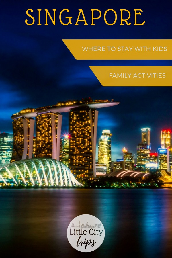 Complete family guide to planning a trip to Singapore with kids