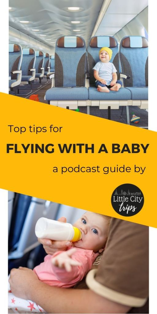 Flying with a baby Podcast guide