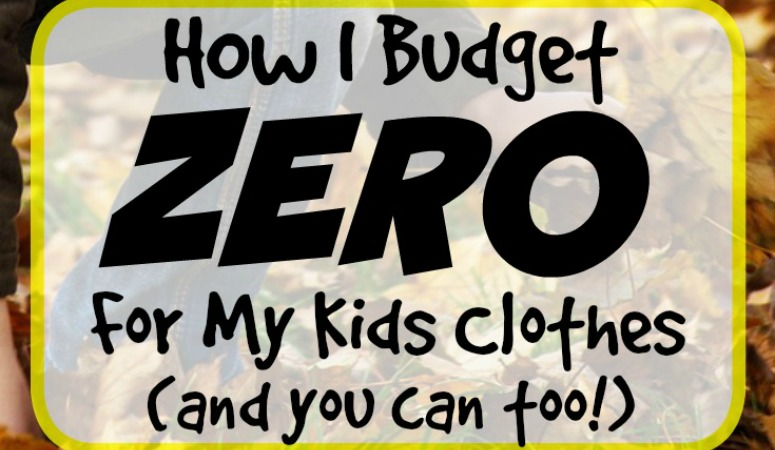 How I Budget ZERO for My Kids Clothes