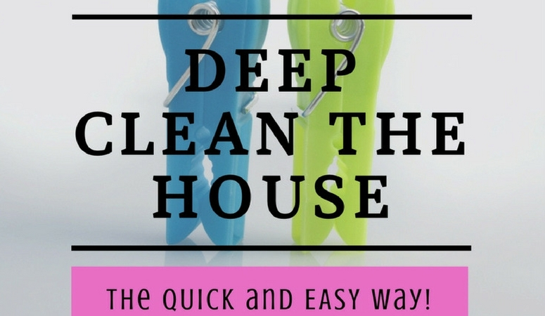 Deep Clean the House the Quick and Easy Way