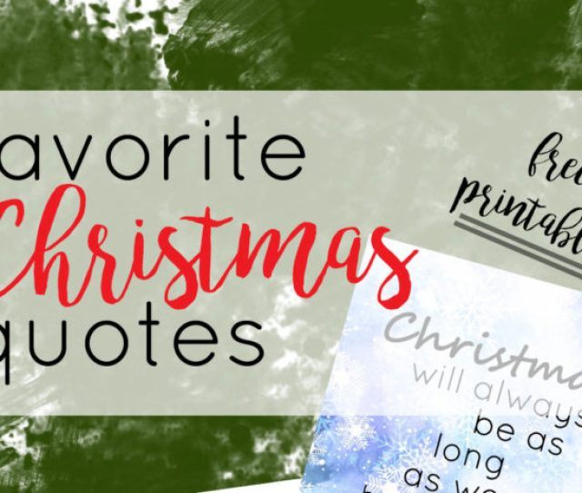 Favorite Literary Christmas Quotes And Printables