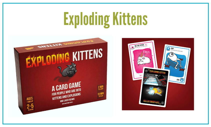 Exploding Kittens is an absurd game that our large family enjoys.