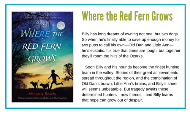 Where the Red Fern Grows should be read by every kid.