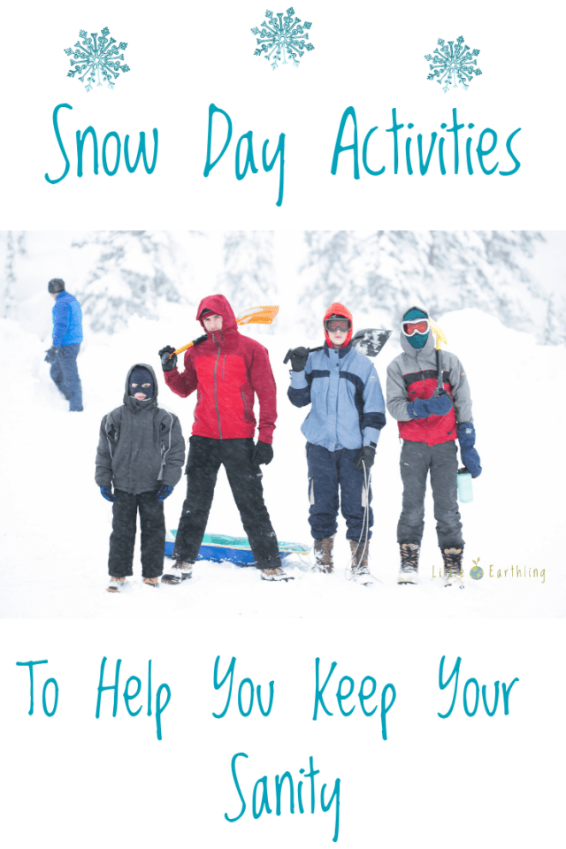 Snow Day Activities that will help you keep your sanity.