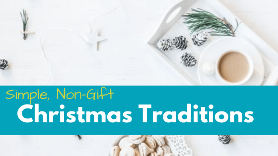 Non-Gift Christmas traditions to help you celebrate Christ's birth.