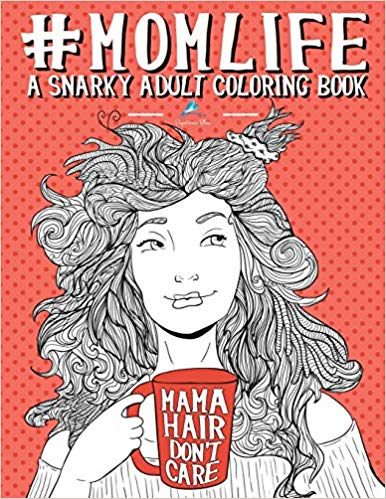 #momlife Snarky Coloring Book for Adults