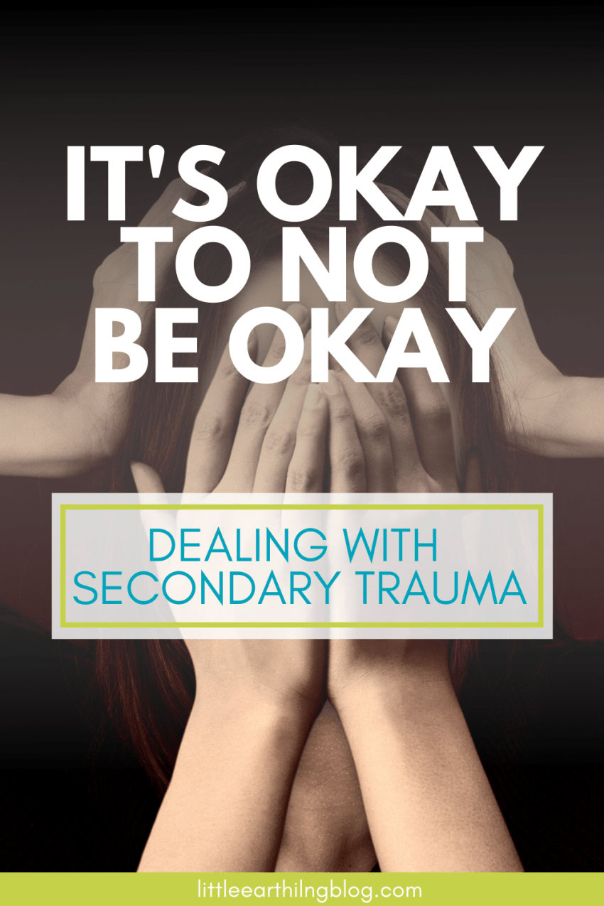 Dealing with Secondary Trauma in families.