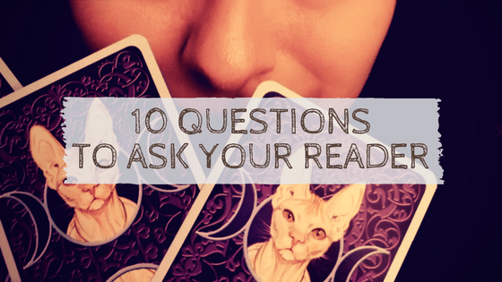 10 Questions to Ask Your Reader
