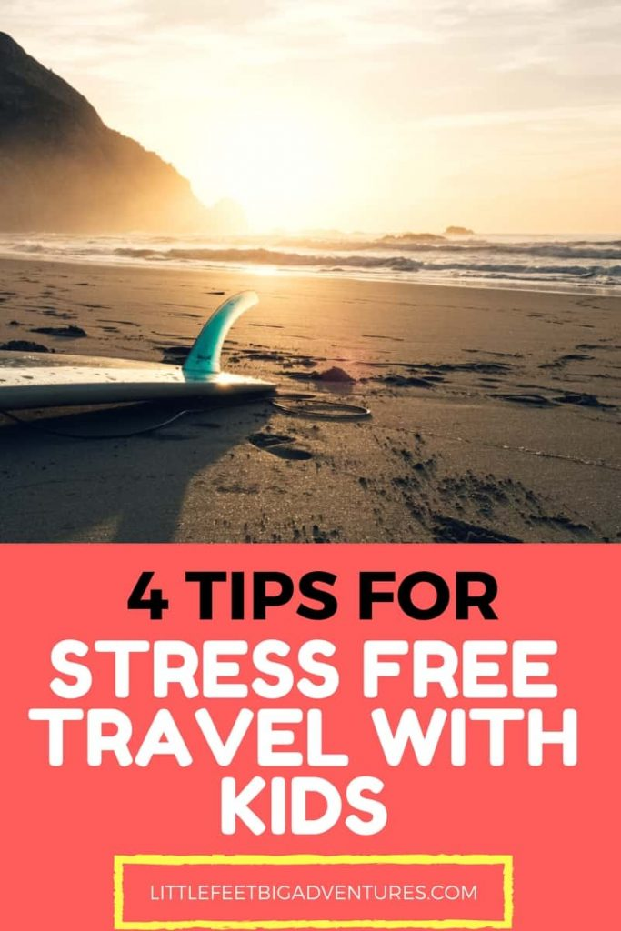 4 tips for stress free travel with kids