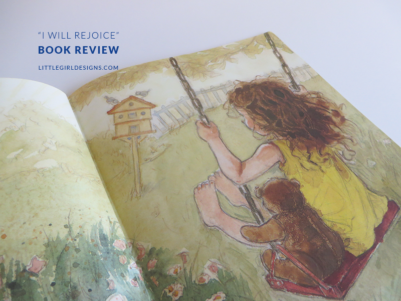 """""""I Will Rejoice"""" by Karma Wilson and illustrated by Amy Bates is a wonderful introduction to Psalm 118:24. Review @littlegirldesigns.com"""
